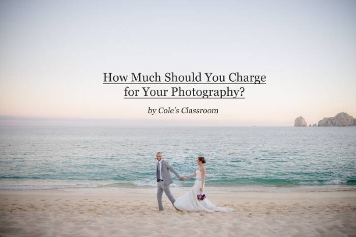 How Much Should You Charge for Your Photography?