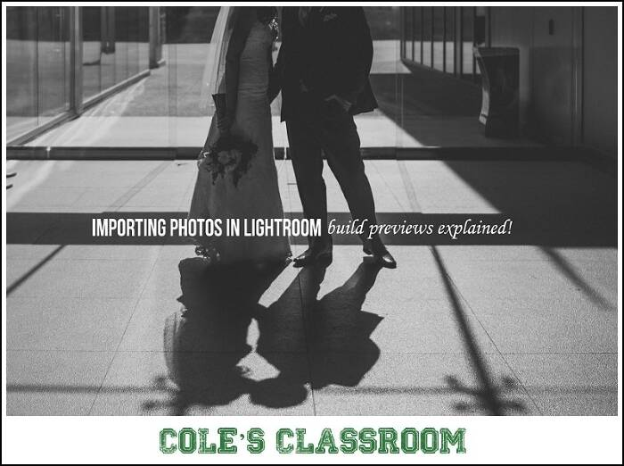 Importing Photos in Lightroom – Build Previews Explained!