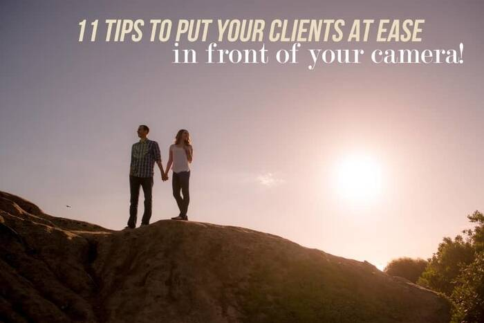 11 Tips to Put Your Clients at Ease in Front of the Camera!
