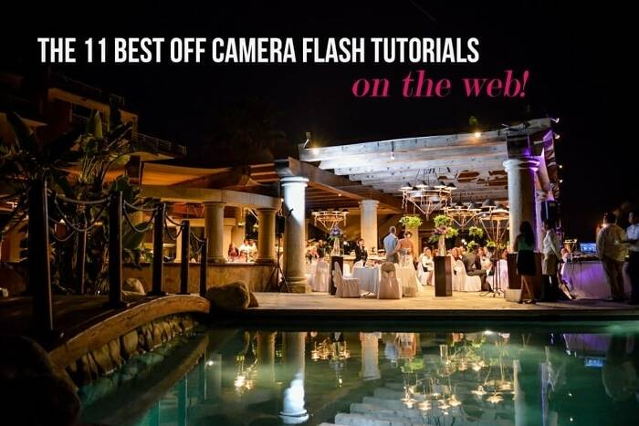The 11 Best Off Camera Flash Tutorials on the Web!