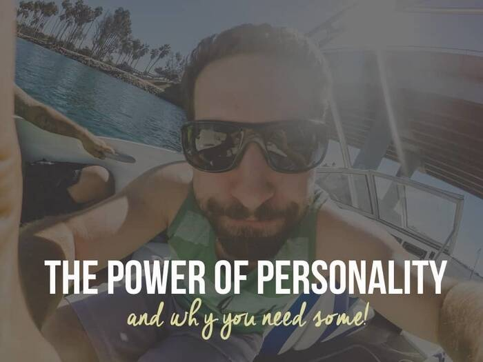 The Power of Personality & Why You Need Some!