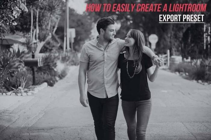 How to Easily Create a Lightroom Export Preset!