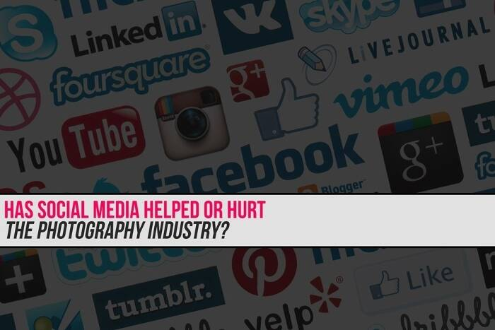 Has Social Media Helped or Hurt the Photography Industry?