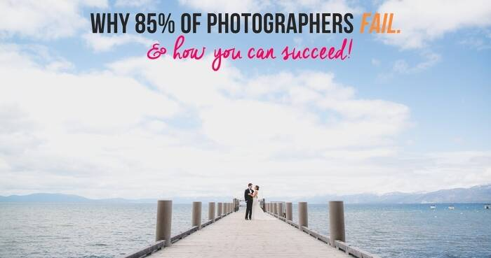 Why 85% of Photographers Fail & How You Can Succeed!