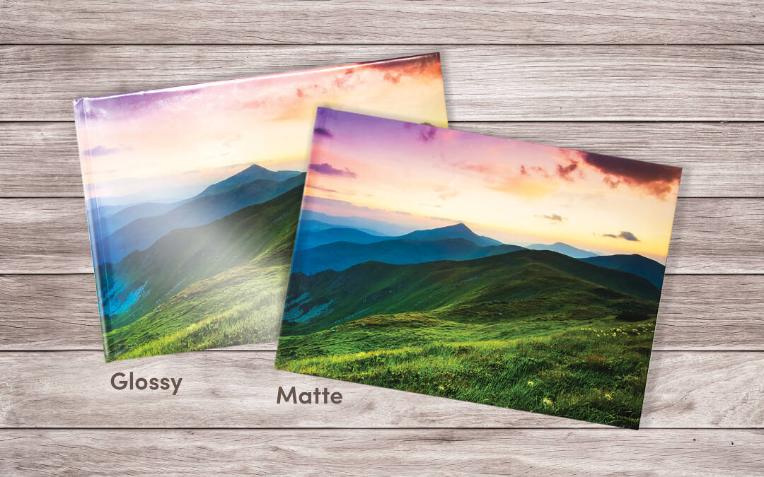 We offer two cover options, glossy and matte. Our standard glossy cover comes with a shiny finish. Matte covers reduce glare, so they look beautiful viewed from any angle and give your book a premium look.